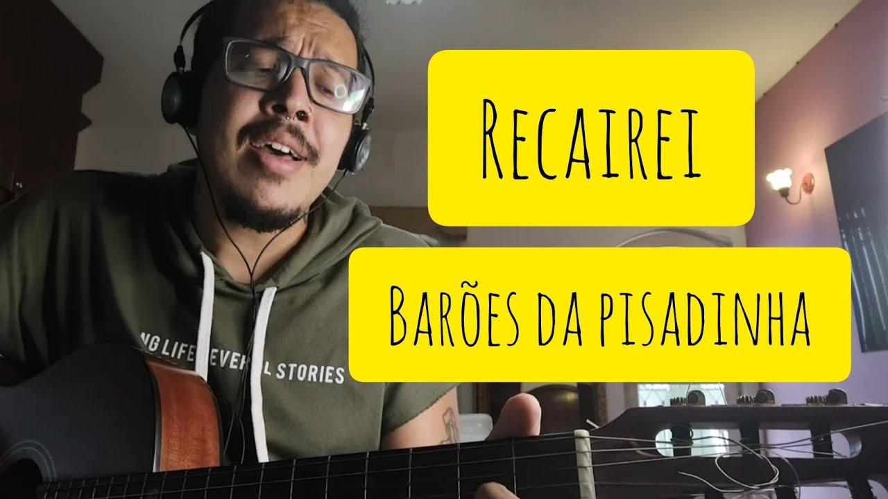 Recairei - Barões da Pisadinha (Letra da música e vídeo com cover)