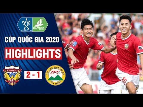 Hồng Lĩnh Hà Tĩnh Vs Tây Ninh: 2-1 | Highlights Cúp Quốc Gia 2020 | On Sports