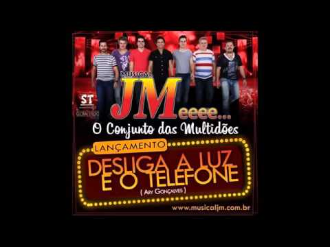 Musical JM - Desliga a Luz e o Telefone - Lançamento-2016