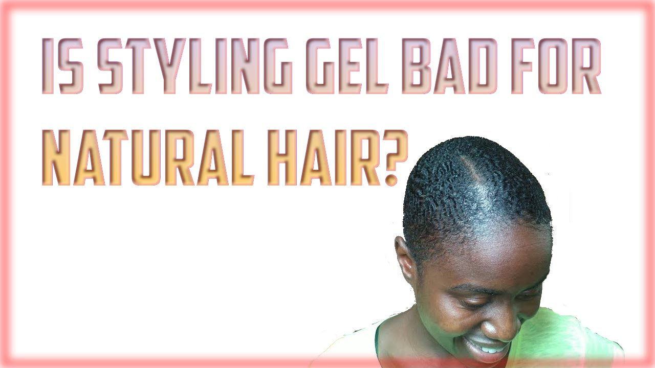 Natural Hair Styling Gel: Is Styling Gel BAD For Natural Hair?