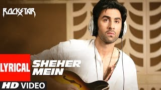 ROCKSTAR : Sheher Mein Song With LYRICS | Ranbir Kapoor | Nargis Fakhri | A.R. Rahman mp3 song download