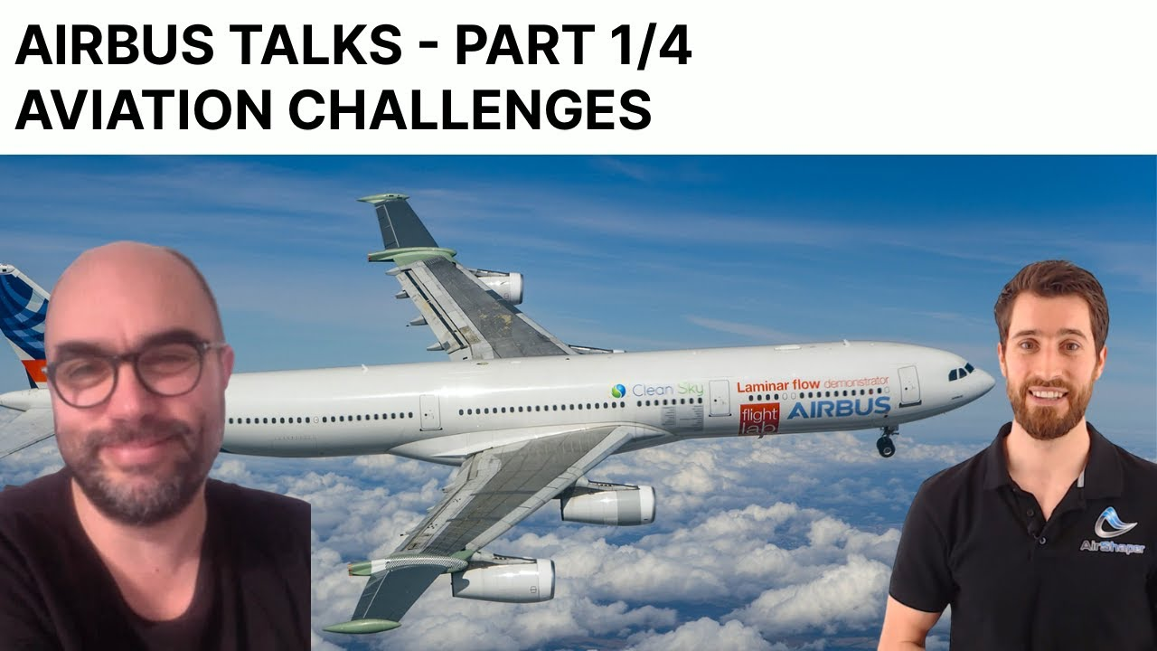 AIRBUS Talks - Part 1/4 - Aviation Challenges