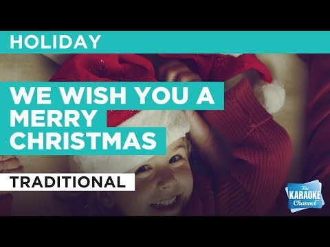 """We Wish You A Merry Christmas in the Style of """"Traditional"""" with lyrics (no lead vocal)"""