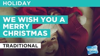 "We Wish You A Merry Christmas in the Style of ""Traditional"" with lyrics (no lead vocal)"