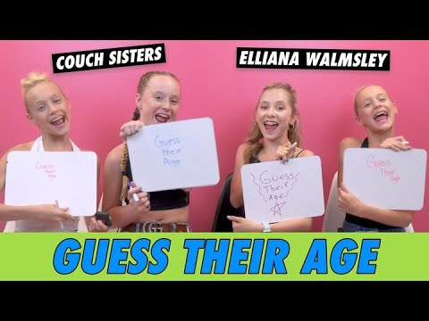 Couch Sisters & Elliana Walmsley - Guess Their Age