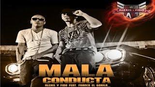 Alexis y Fido Feat Franco El Gorilla - Mala Conducta