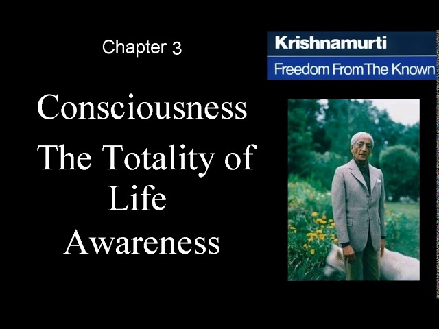 Jiddu Krishnamurti - Freedom From the Known (audio☉book) - Chapter 3 - Consciousness