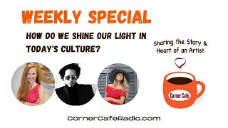 WEEKLY SPECIAL: How do we shine our light in today's culture?