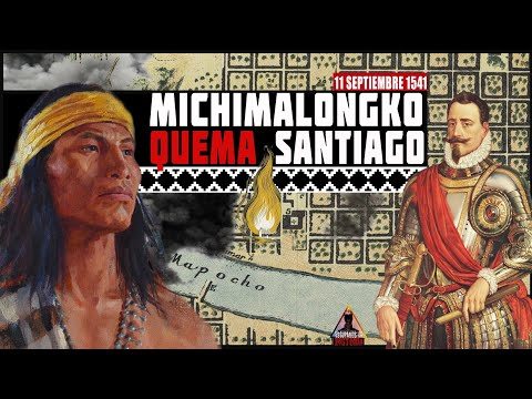Michimalongko quema Santiago