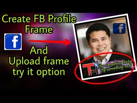 How to create FB Profile frame And upload it to try it option on Facebook