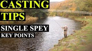 Single Spey Key Points