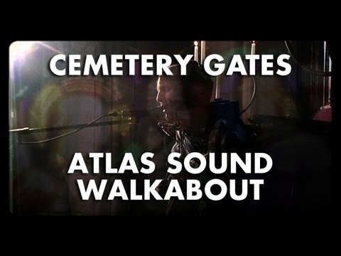 Atlas Sound - Walkabout / Please Come Home - Cemetery Gates