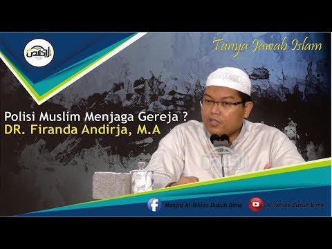 Tanya Jawab : Polisi Muslim Menjaga Gereja?