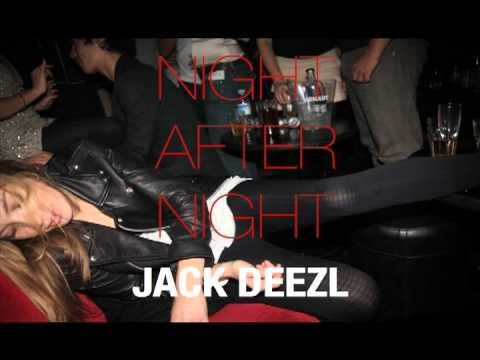 JACK DEEZL - Night After Night