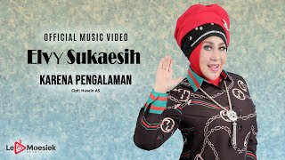 Elvy Sukaesih - Karena Pengalaman (Official Music Video)
