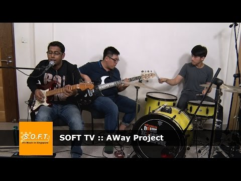 SOFT TV :: AWay Project [Singapore Music]