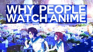 Why Do People Watch Anime?
