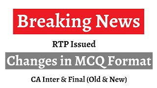 Breaking News || MCQ Pattern might be Changed in May 2020 || RTP Issued || CA Inter & Final