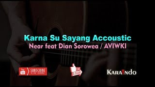 near (AVIWKILA)- karna su sayang ft Dian Sorowea (Accoustic Karaoke No Vocal