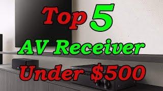 Top 5 Best AV Receiver Under $500 for 2018