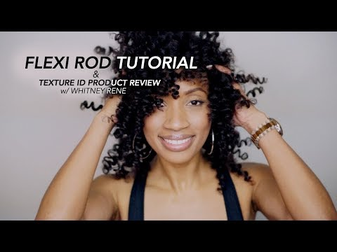 UPDATED Flexi Rod Tutorial on Natural Hair w/ NEW Texture ID Product Review