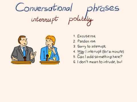 Conversational Phrases To INTERRUPT POLITELY