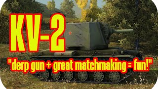 derp gun great matchmaking fun kv 2 gameplay world of tanks xbox