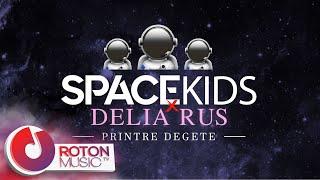 spacekids x Delia Rus - Printre Degete (Original Radio Edit)