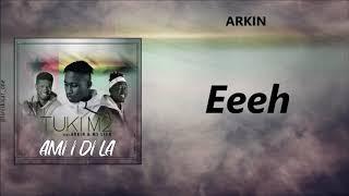Tuki M2, Arkin & Ms Lion - Ami i di la [Lyric Video]