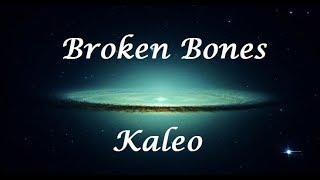 Broken Bones Kaleo Letra Lyrics