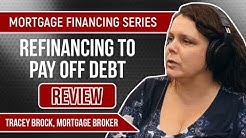 Mortgage Financing Series | Refinancing To Pay Off Debt Review