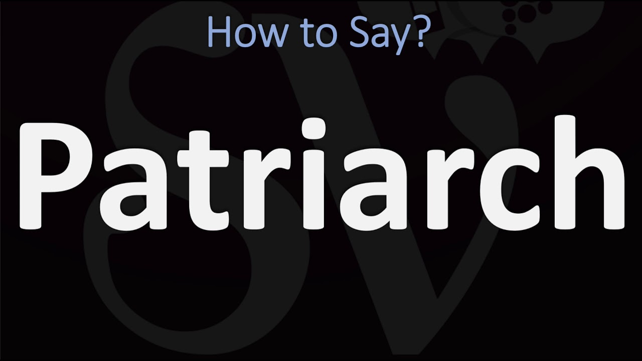 How to Pronounce Patriarchal? (CORRECTLY)