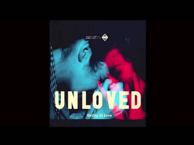 'We Are Unloved' from The Debut Album Guilty Of Love
