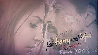 Hawayein - Karaoke (With Lyrics) | Jab Harry Met Sejal | Shahrukh Khan | JV MediaWorks Co.
