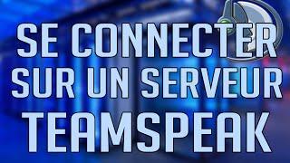 COMMENT SE CONNECTER A UN SERVEUR TEAMSPEAK! - SUPERTUTORIAL3000