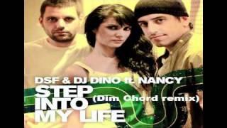 Dsf & dj Dino ft. Nancy - Step into my life (Dim Chord remix)