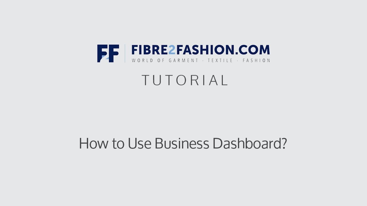 How to Increase Your Business' Efficiency with Fibre2Fashion's Business Dashboard? | Fibre2Fashion