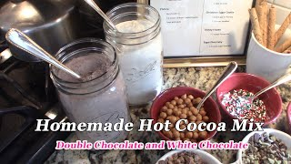 Homemade Hot Cocoa Mix ~ Double Chocolate and White Chocolate ~ Hot Chocolate Bar Ideas ~ Christmas