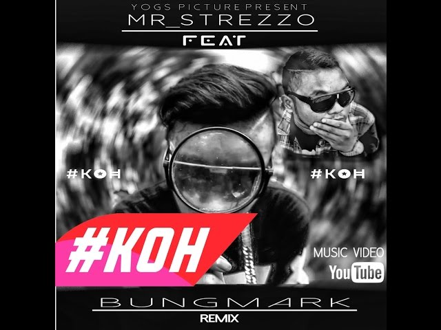 MR_STREZZO FEAT BUNG MARK - #KOH [ REMIX ] MV