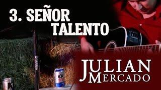3. Señor Talento - Julian Mercado [En Vivo desde Culiacan 2015 con Tololoche]