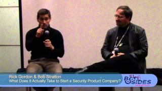 BSides DC 2014 - What Does It Actually Take to Start a Security Product Company?
