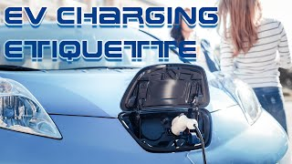 EV Etiquette - What To Do (And Not To Do) At Electric Car Public Charging Stations