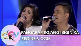 "GGV Ogie Alcasid and Regine Velasquez sing a duet of &quotPangarap Ko ang Ibigin Ka"""