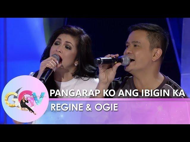 "GGV: Ogie Alcasid and Regine Velasquez sing a duet of ""Pangarap Ko ang Ibigin Ka"""