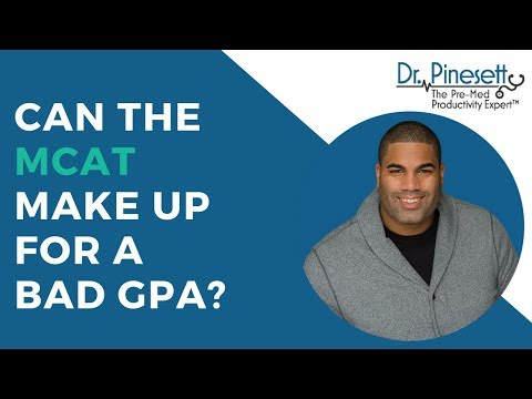 Can The MCAT Make-up For A Bad GPA?