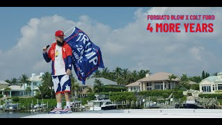 4-more-years---forgiato-blow-ft-colt-ford