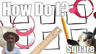 How Do I? - 6 Easy Steps To Draw The Perfect Square