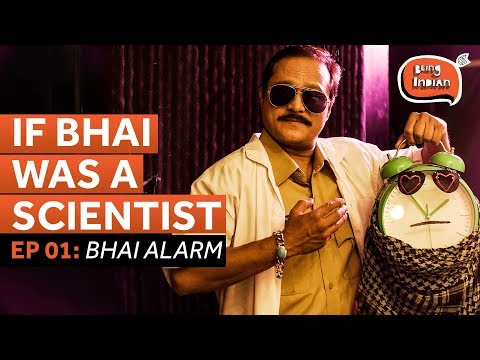 If Bhai Was A Scientist | EP 01: Bhai Alarm | Being Indian thumbnail