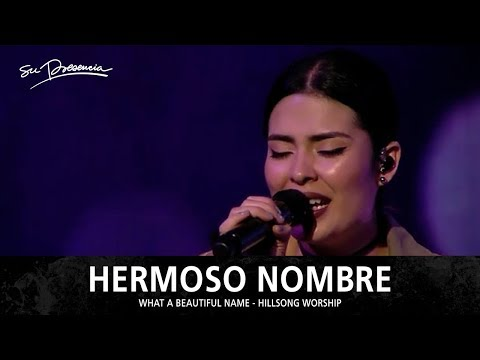 Hermoso Nombre - Su Presencia (What A Beautiful Name - Hillsong Worship) - Español