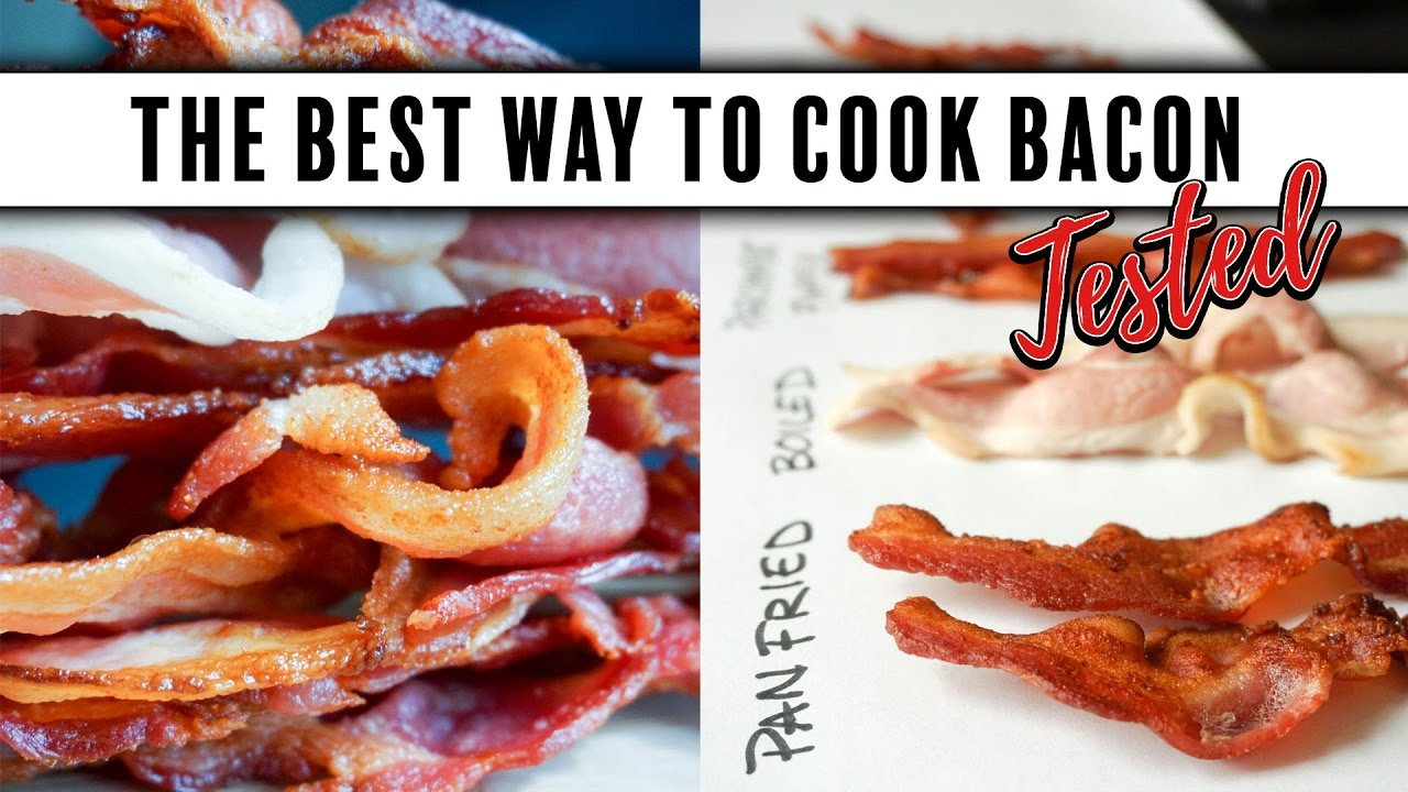 What's The Best Way To Cook Bacon? 6 Methods Tested  1 Failure!